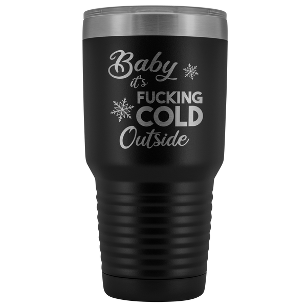 Sarcastic Holiday Tumbler Snarky Christmas Gifts Baby it's Fucking Cold Outside Funny Gag Gift Exchange Idea Profanity Mature Offensive Metal Mug Insulated Hot Cold Travel Coffee Cup 30oz BPA Free