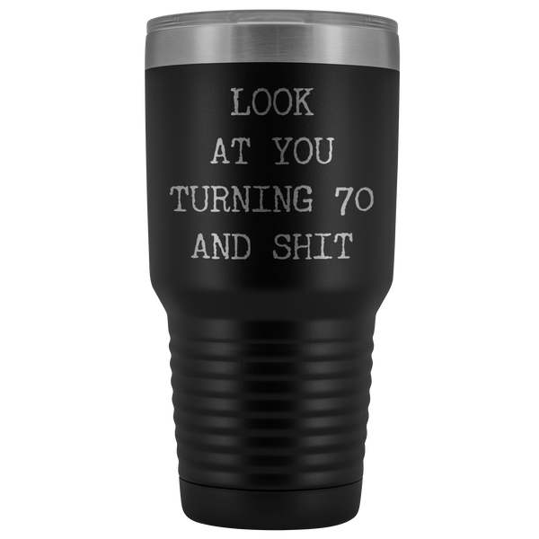 Happy 70th Birthday Look at You Turning 70 Tumbler Metal Mug Insulated Hot Cold Travel Coffee Cup 30oz BPA Free