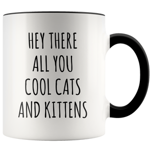 Hey There All You Cool Cats and Kittens Mug Funny Tiger Coffee Cup
