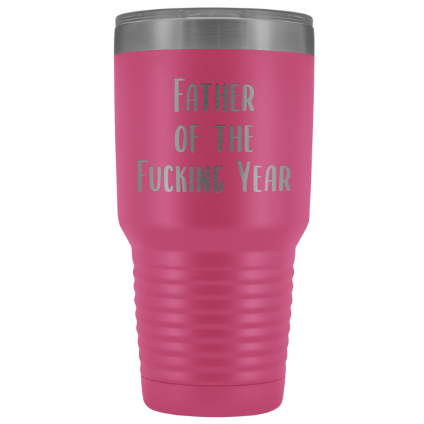 Funny Father's Day Mug Father of the Fucking Year Funny Dad Gifts Rude Dad Gift Idea Mature Profanity Cuss Words Swearing Adult Tumbler Metal Insulated Hot Cold Travel Coffee Cup 30oz BPA Free
