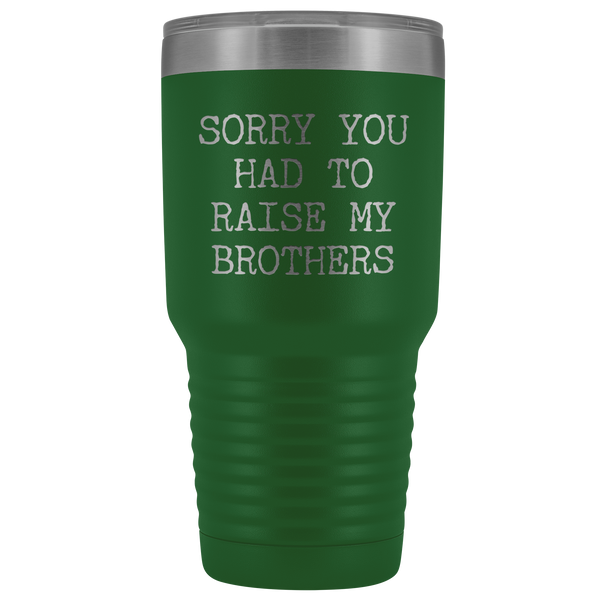 Mugs for Mom Mother's Day Gifts from Son Daughter Sorry You Had to Raise My Brothers Tumbler Mug Insulated Travel Coffee Cup 30oz BPA Free