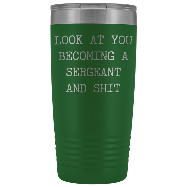 Police Sergeant Congratulations Gift Military Look at You Becoming a Sergeant Tumbler Mug Insulated Hot Cold Travel Coffee Cup 20oz BPA Free