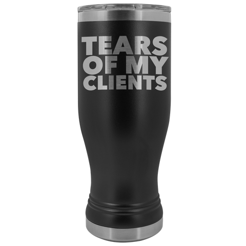 Personal Trainer Tax Preparer Gift Funny Lawyer Gag Gifts Tears Of My Clients Pilsner Tumbler Metal Mug Insulated Hot Cold Travel Cup 20oz BPA Free