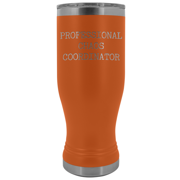 Professional Chaos Coordinator Pilsner Tumbler Funny Boss Gift Ideas Mom Mug Insulated Hot Cold Travel Cup 30oz BPA Free