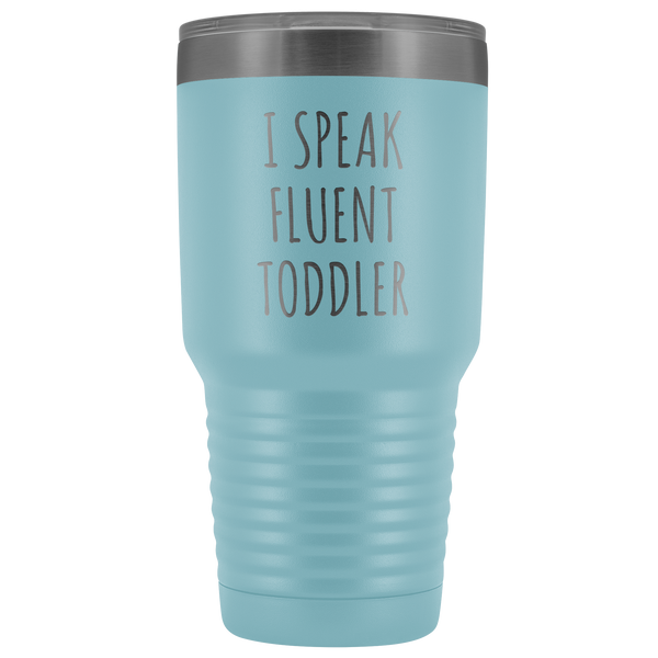 Daycare Provider Gift I Speak Fluent Toddler Mug Daycare Teacher Preschool Tumbler Metal Mug Insulated Hot Cold Travel Coffee Cup 30oz BPA Free
