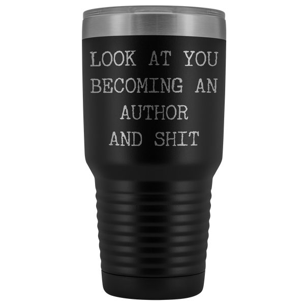 Look at You Becoming an Author Published Author Funny Gifts Tumbler Metal Mug Insulated Hot/Cold Travel Cup 30oz BPA Free