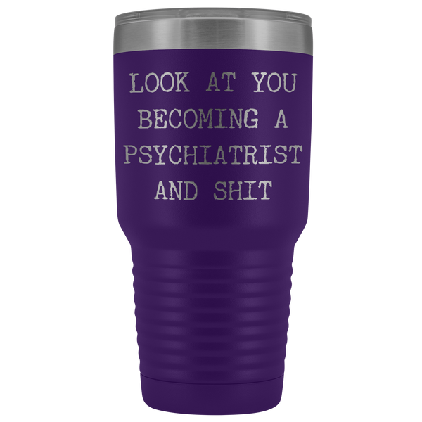 Psychiatry Student Graduation Gifts Look at You Becoming a Psychiatrist Tumbler Metal Mug Insulated Hot Cold Travel Coffee Cup 30oz BPA Free