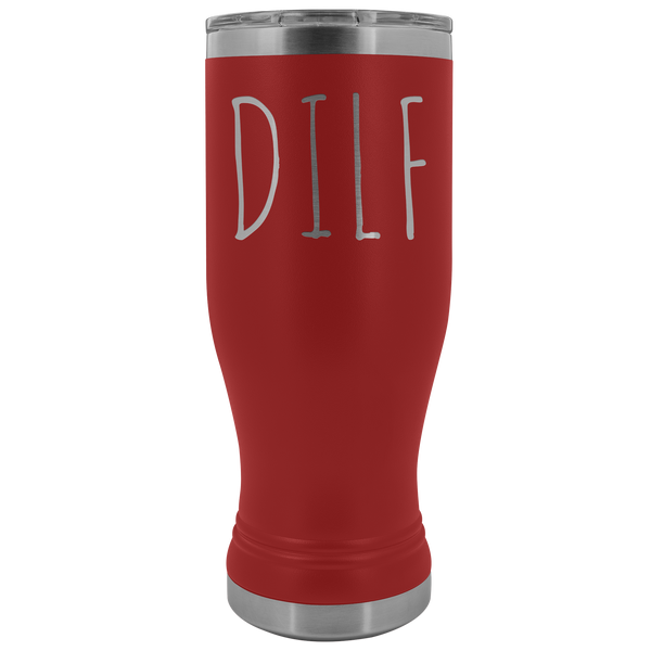 DILF Pilsner Tumbler Funny Dad Gifts Father's Day Present DILF Mug Gag Gift Idea Insulated Hot Cold Travel Coffee Cup 30oz BPA Free