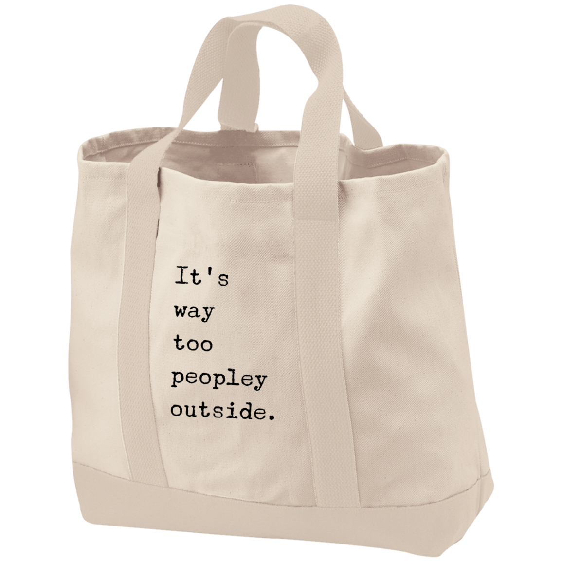 It's Way Too Peopley Outside Embroidered Tote Bag