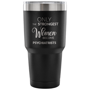 Psychiatrist Tumbler Gifts for Women Metal Mug Double Wall Vacuum Insulated Hot/Cold Travel Coffee Cup 30oz BPA Free