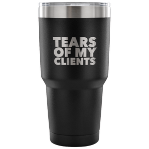 Personal Trainer Tax Preparer Gift Funny Lawyer Gag Gifts Tears Of My Clients Tumbler Metal Mug Double Wall Vacuum Insulated Hot/Cold Travel Cup 30oz BPA Free