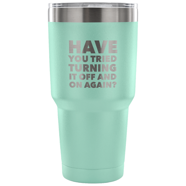 Have You Tried Turning It Off And On Again? Tumbler Metal Mug Double Wall Vacuum Insulated Hot & Cold Travel Cup 30oz BPA Free-Cute But Rude