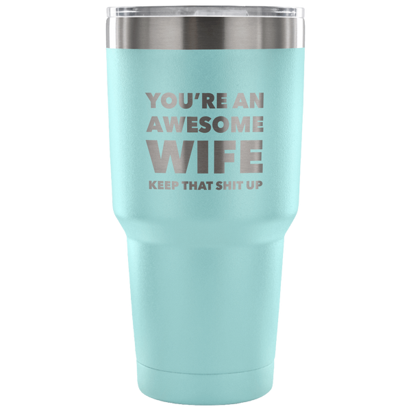 You're an Awesome Wife Funny Double Wall Vacuum Insulated Hot & Cold Travel Cup 30oz BPA Free