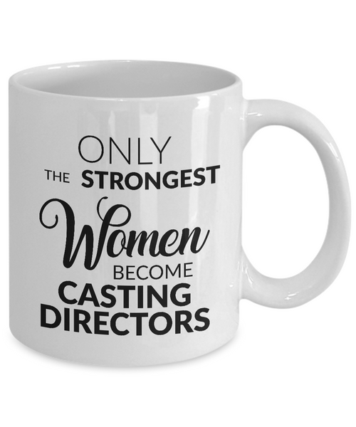 Casting Director Gifts - Only the Strongest Women Become Casting Directors Coffee Mug Ceramic Tea Cup-Cute But Rude