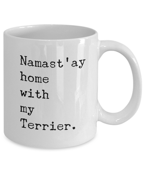 Namast'ay Home with my Terrier Mug 11 oz. Ceramic Coffee Cup-Cute But Rude