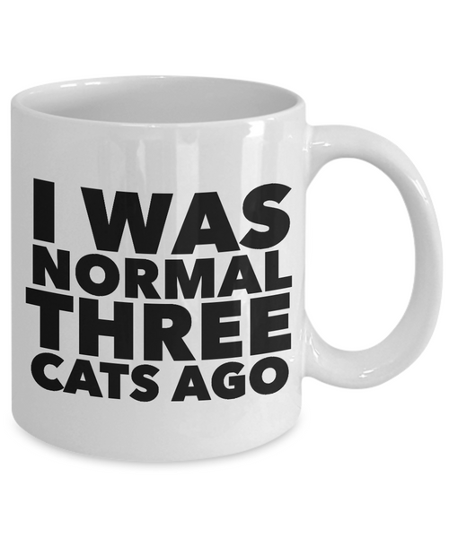 Funny Cat Lovers Coffee Mug - I Was Normal Three Cats Ago Ceramic Coffee Cup-Coffee Mug-HollyWood & Twine