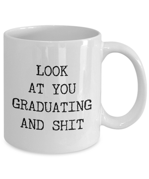 Bachelors Degree Graduate Gifts BA Graduation Gift BS Degree Mug High School Student Congratulations Look at You Graduating Funny Coffee Cup
