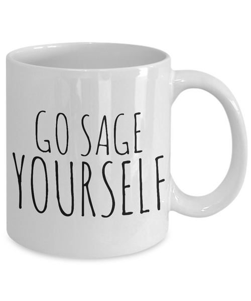 Go Sage Yourself Mug Funny Ceramic Coffee Cup