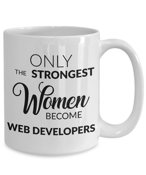 Web Developer Gifts - Only the Strongest Women Become Web Developers Coffee Mug-Coffee Mug-HollyWood & Twine