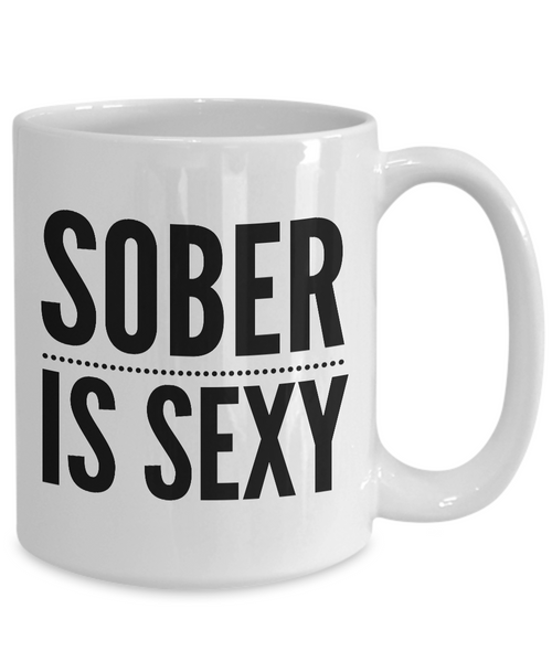 Sober is Sexy Coffee Mug Sobriety Gift Recovery Gift-Cute But Rude