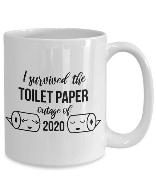 Funny I Survived the Toilet Paper Outage of 2020 Mug Toilet Humor TP Gag Gift for Coworker Coffee Cup