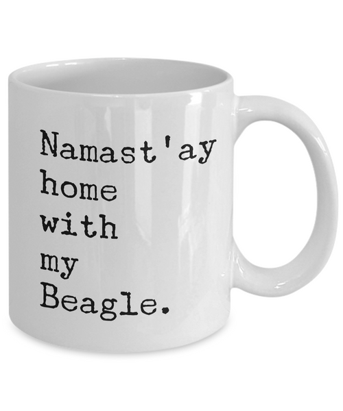 Namast'ay Home with my Beagle Mug 11 oz. Ceramic Coffee Cup-Cute But Rude