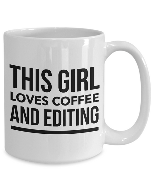 Editor Gift - Editor Mug - Gifts for Editors - This Girl Loves Coffee and Editing Coffee Mug-Cute But Rude