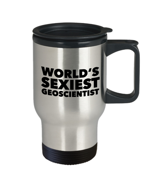 Geoscientist Gift World's Sexiest Geoscientist Mug for Geologist Scientist Insulated Travel Coffee Cup