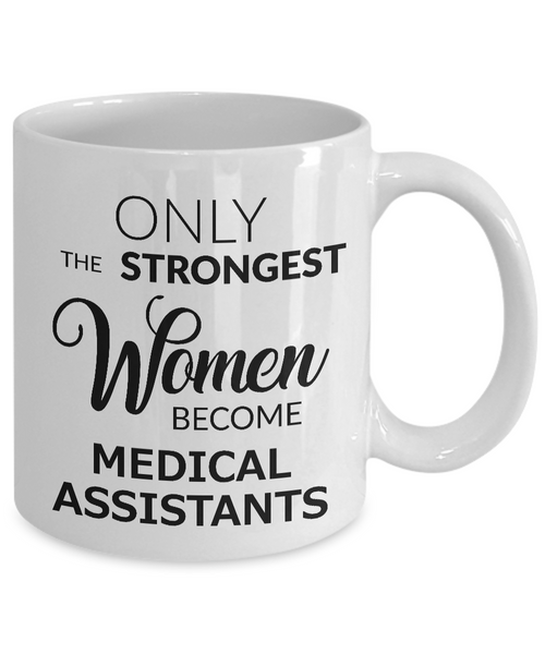 Medical Assistant Coffee Mug Only the Strongest Women Become Medical Assistants-Coffee Mug-HollyWood & Twine