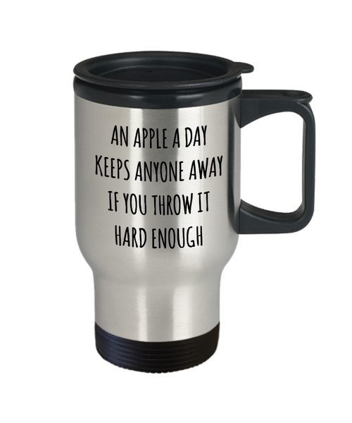 Funny Coffee Cup An Apple a Day Keeps Anyone Away if You Throw it Hard Enough Sarcastic Stainless Steel Insulated Travel Mug