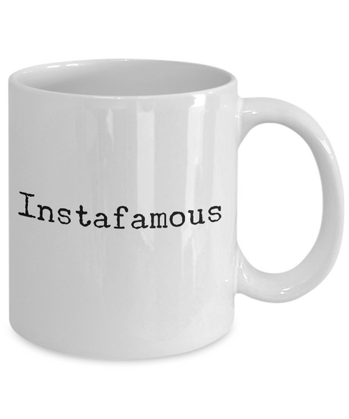 Instafamous Mug 11 oz. Instagram Ceramic Coffee Cup-Cute But Rude