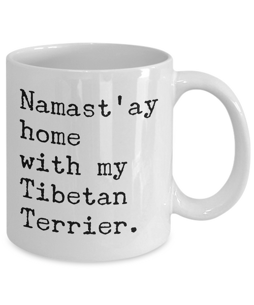 Tibetan Terrier Gifts - Namast'ay Home with my Tibetan Terrier Mug Ceramic Coffee Cup-Cute But Rude