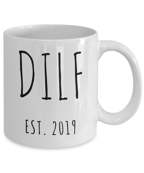 DILF Mug Present For New Dad Gifts Funny New Father Coffee Cup Est 2019