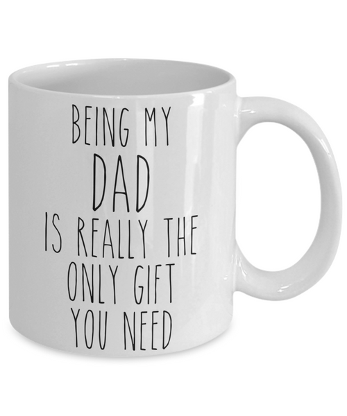 Being My Dad is Really the Only Gift You Need Funny Dad Gift for Dads from Daughter or Son Best Dad Ever Mug Coffee Cup Birthday Present