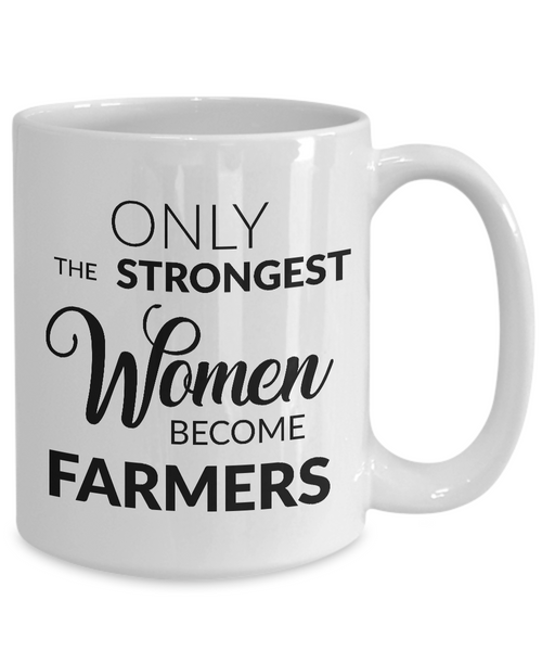 Gifts for Farmer Women - Only the Strongest Women Become Farmers Coffee Mug Ceramic Tea Cup-Coffee Mug-HollyWood & Twine