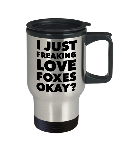 Foxes Coffee Travel Mug - I Just Freaking Love Foxes Okay? Stainless Steel Insulated Coffee Cup with Lid-Cute But Rude