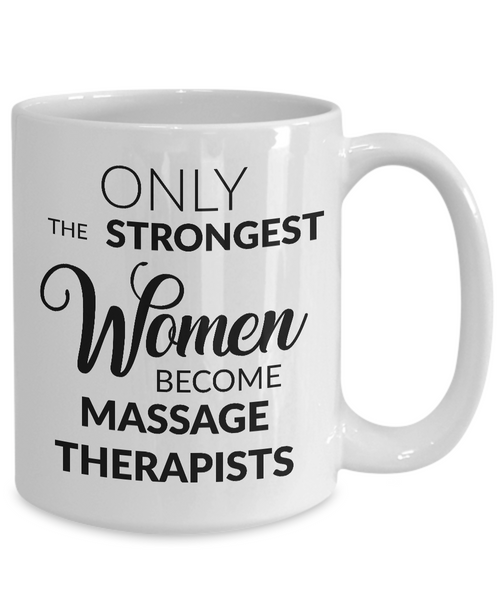 Gifts for Massage Therapist - Only the Strongest Women Become Massage Therapists Coffee Mug-Coffee Mug-HollyWood & Twine