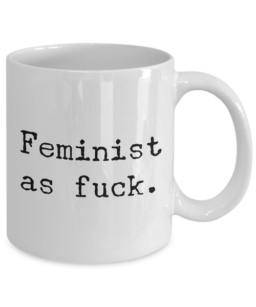 Feminist As Fuck Mug 11 oz. Ceramic Coffee Cup-Cute But Rude