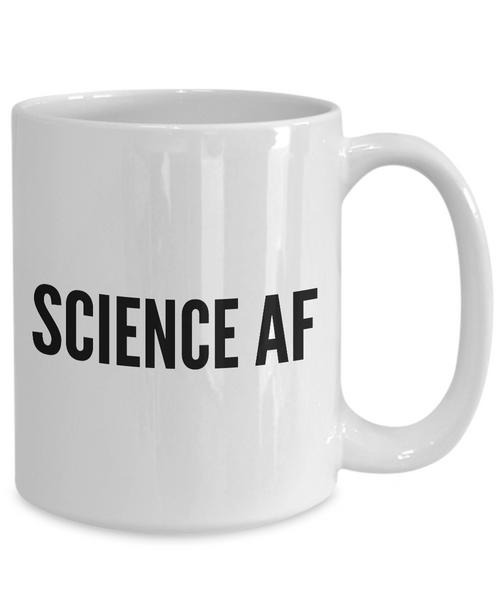 Science Coffee Mug - Science AF - I Love Science Coffee Cup-Cute But Rude