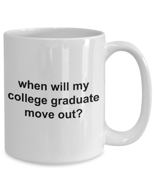 Graduation Gifts for Parents - When Will My College Graduate Move Out Funny Ceramic Coffee Cup-HollyWood & Twine