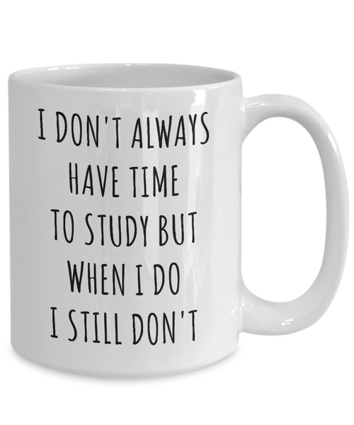 Med Student Gift Ideas College Mug I Don't Always Have Time to Study But When I Do I Don't Coffee Cup-Cute But Rude