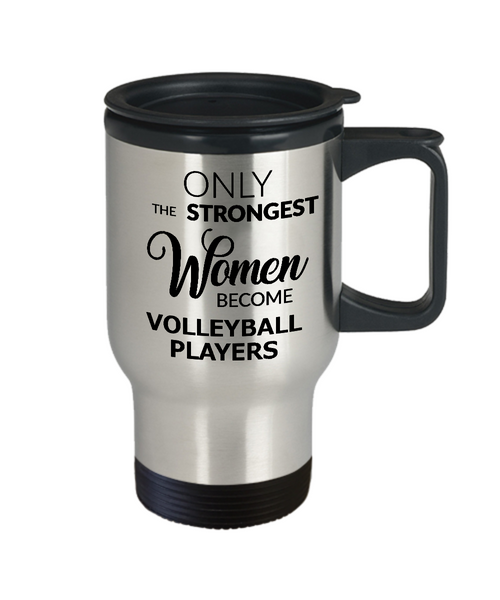 Volleyball Travel Mug - Cute Volleyball Gifts for Women - Only the Strongest Women Become Volleyball Players Stainless Steel Insulated Travel Mug with Lid-Travel Mug-HollyWood & Twine