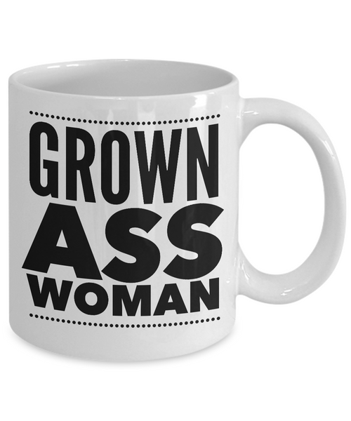 Grown Ass Woman Mug 11 oz. Ceramic Coffee Cup-Cute But Rude
