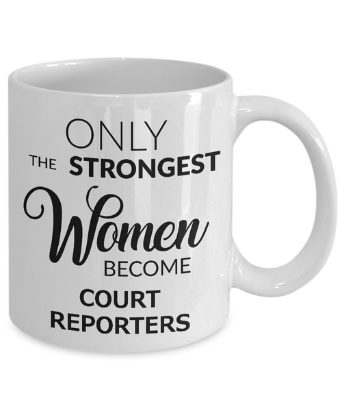 Court Reporter Mugs - Only the Strongest Women Become Court Reporters Ceramic Coffee Cup Gifts-Cute But Rude