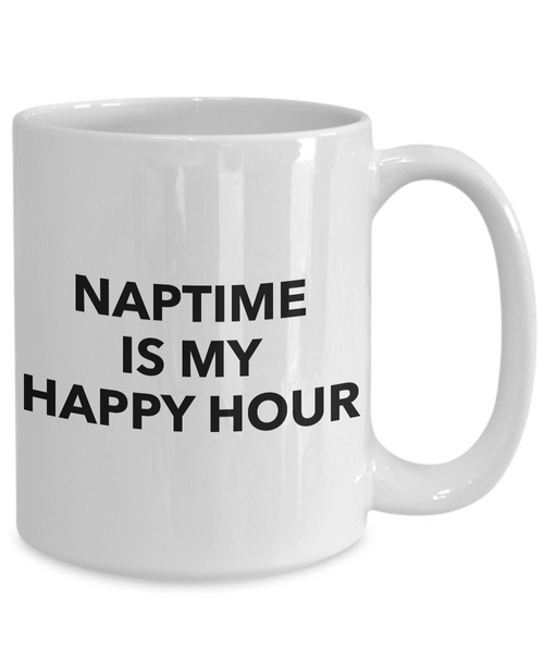 Funny Coffee Mugs for Work Mug - Naptime is My Happy Hour Funny Mug-Cute But Rude