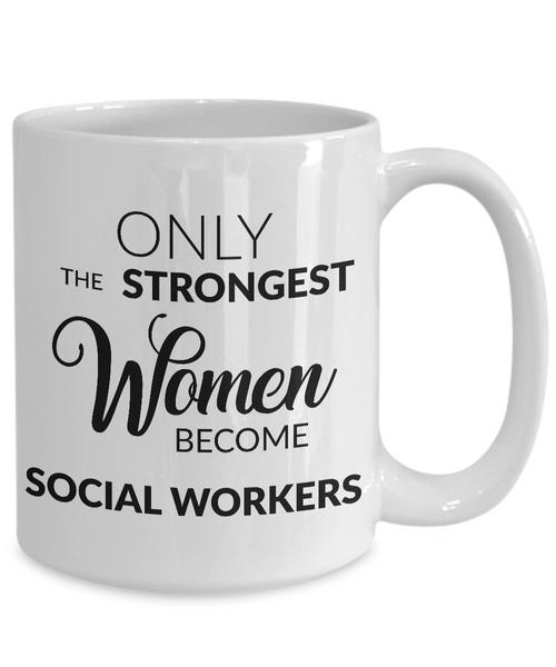 Gifts for Social Workers - Only the Strongest Women Become Social Workers Coffee Mug-Coffee Mug-HollyWood & Twine