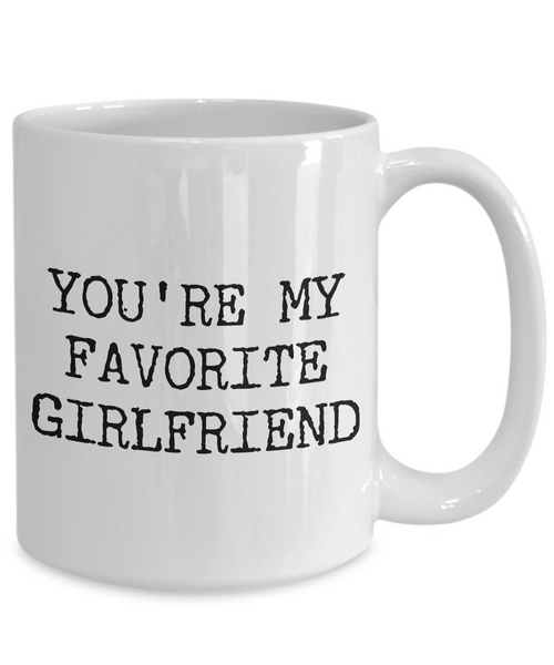 Best Girlfriend Ever Mug - Girlfriend Gifts - Girlfriend Gift Ideas - You're My Favorite Girlfriend Funny Coffee Mug