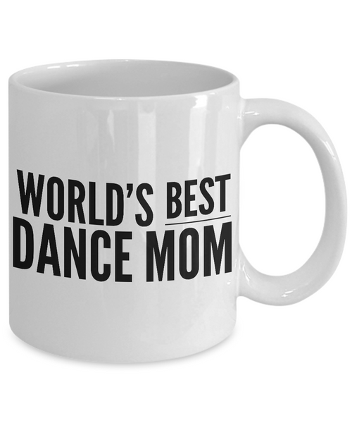 World's Best Dance Mom Mug Ceramic Coffee Cup Mom Gift-Cute But Rude