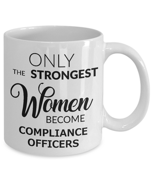 Healthcare Compliance Officer Mug Gifts - Only the Strongest Women Become Compliance Officers Ceramic Coffee Cup-Coffee Mug-HollyWood & Twine