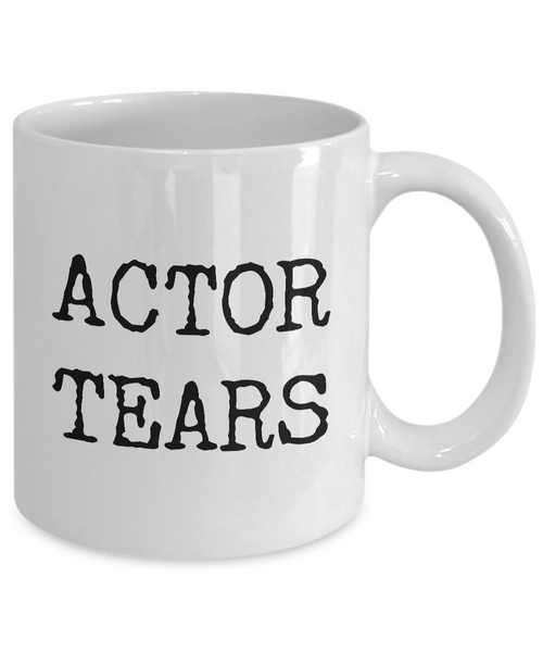 Actor Tears Mug Gift for Actors Coffee Mug Ceramic Tea Cup-Cute But Rude
